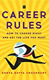 Career Rules: How to Choose Right and Get the Life You Want (English Edition)