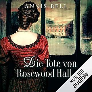 Die Tote von Rosewood Hall     Lady Jane 1              Autor:                                                                                                                                 Annis Bell                               Sprecher:                                                                                                                                 Sabina Godec                      Spieldauer: 11 Std. und 33 Min.     848 Bewertungen     Gesamt 4,4
