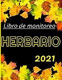 Libro de monitoreo Herbario 2021: Magnífico cuaderno de seguimiento de HERBIER / Un ocio relajante para jóvenes y mayores / Descubriendo los beneficios de la naturaleza