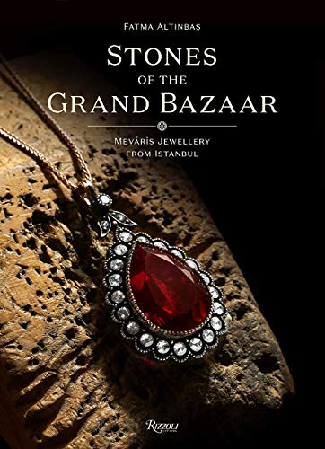 Image of Stones of the Grand Bazaar: Meváris Jewellery From Istanbul