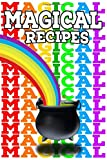 Magical Recipes journal : make Magical Recipe Blank Cookbook: stay home cook something and be safe | Write Recipes | magic rainbow Recipe Journal  | ... recipe journal pages | Size : 6x9 inches |