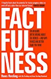 Factfulness - Ten Reasons We're Wrong About The World - And Why Things Are Better Than You Think - Sceptre - 27/06/2019