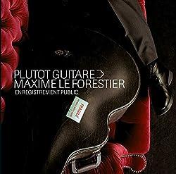 Maxime Le Forestier : Plutot Guitare