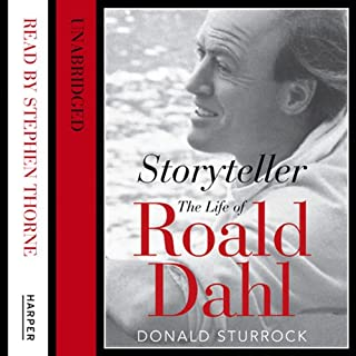Storyteller     The Life of Roald Dahl              By:                                                                                                                                 Donald Sturrock                               Narrated by:                                                                                                                                 Stephen Thorne                      Length: 23 hrs and 11 mins     65 ratings     Overall 4.4