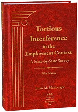 Tortious Interference in the Employment Context: A State-by-State Survey: Current Through December 2016