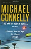 The Harry Bosch Novels: A Darkness More Than Night/ City of Bones/ Lost Light: 3