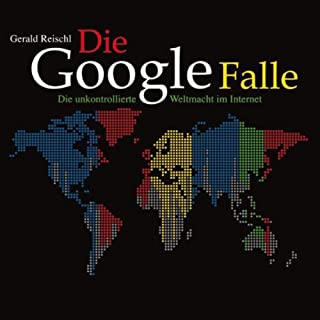 Die Google-Falle. Die unkontrollierte Weltmacht im Internet Titelbild