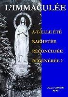 L'IMMACULE E A-T-ELLE ETE RACHETEE ?