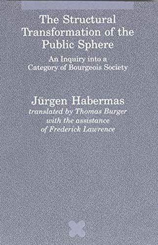 Compare Textbook Prices for The Structural Transformation of the Public Sphere: An Inquiry into a Category of Bourgeois Society Studies in Contemporary German Social Thought Sixth Printing Edition ISBN 9780262581080 by Jürgen Habermas