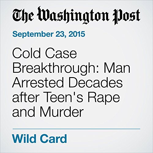 Cold Case Breakthrough: Man Arrested Decades after Teen's Rape and Murder cover art