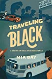 Image of Traveling Black: A Story of Race and Resistance