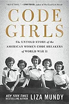 Hardcover Code Girls : The Untold Story of the American Women Code Breakers of World War II Book