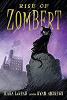Rise of ZomBert (The Zombert Chronicles)