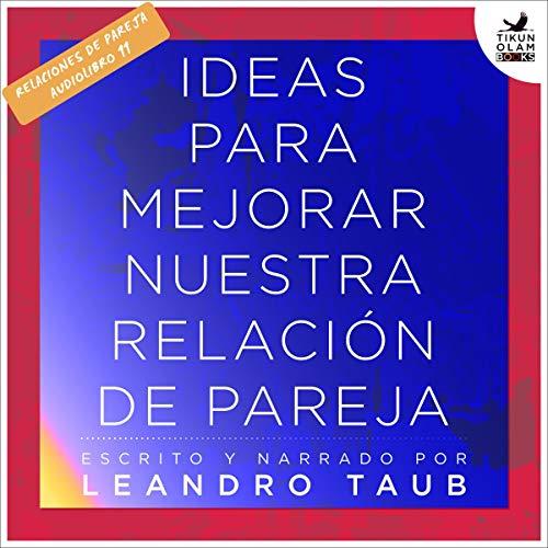 Ideas para mejorar nuestra relación de pareja [Ideas to Improve Our Relationship] audiobook cover art