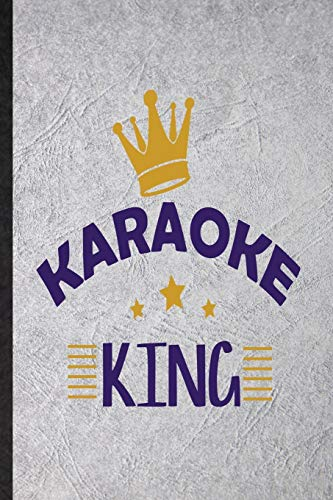Karaoke King: Funny Blank Lined Notebook/ Journal For Singing Soloist Karaoke, Octet Singer Director, Inspirational Saying Unique Special Birthday Gift Idea Cute Ruled 6x9 110 Pages