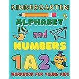 Kindergarten Alphabet And Numbers Workbook for Young Kids: Homeschool Kindergarteners / Addition and Subtraction Activities + Worksheets /Homeschooling Activity Books ages 2 - 3 - 4 yaers old