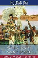 When Egypt Went Broke (Esprios Classics)
