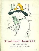 Toulouse-Lautrec: Moulin-Rouge (Petite encyclopedie de l'art, 16)