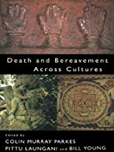 Death and Bereavement Across Cultures (1997-01-31)