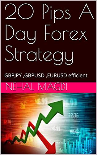 20 Pips a Day Forex Strategy: GBPJPY ,GBPUSD ,EURUSD efficient :Forex training courses