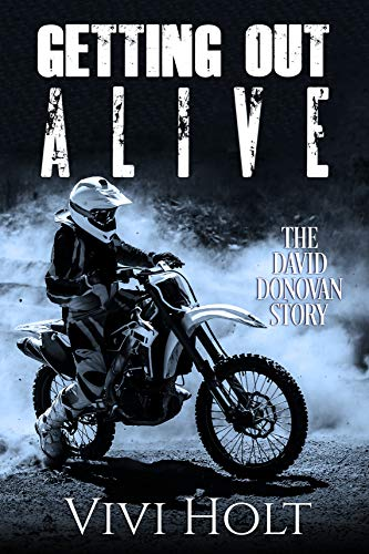 Getting Out Alive: The David Donovan Story (True Stories of Survival Book 4) by [Vivi Holt]