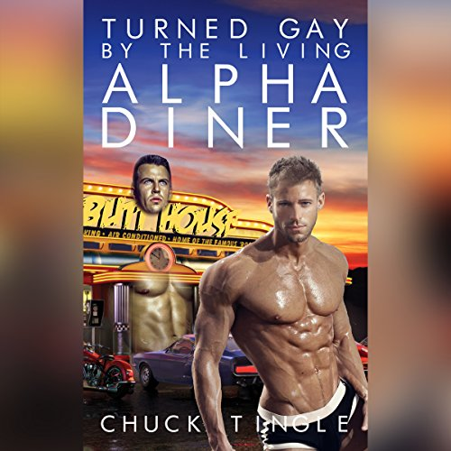 Turned Gay by the Living Alpha Diner audiobook cover art
