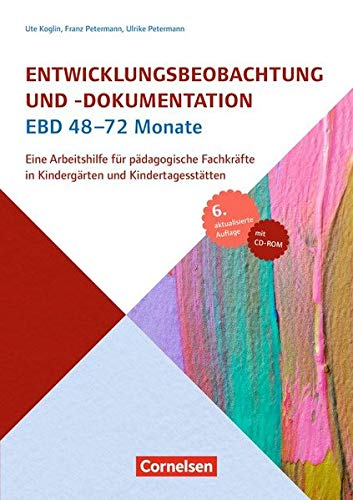 Entwicklungsbeobachtung und -dokumentation (EBD) / 48-72 Monate (7., aktualisierte Auflage): Eine Arbeitshilfe für pädagogische Fachkräfte in Kindergärten und Kindertagesstätten. Buch mit CD-ROM