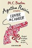 Agatha Raisin enquête 11 - L'enfer de l'amour