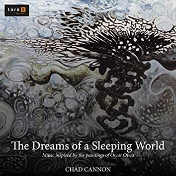 Chad Cannon: The Dreams of a Sleeping World