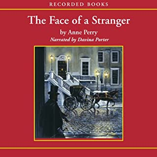 The Face of a Stranger     A William Monk Novel #1              By:                                                                                                                                 Anne Perry                               Narrated by:                                                                                                                                 Davina Porter                      Length: 13 hrs and 18 mins     1,327 ratings     Overall 4.3