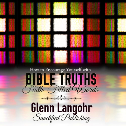 How to Encourage Yourself Through Any Problem with Biblical Truths audiobook cover art