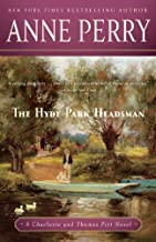 The Hyde Park Headsman: A Charlotte and Thomas Pitt Novel (Charlotte and Thomas Pitt Series Book 14)