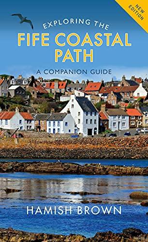 Exploring the Fife Coastal Path: A Companion Guide