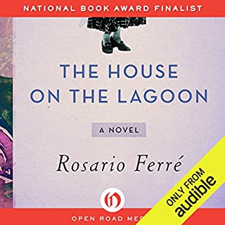 The House on the Lagoon     A Novel              By:                                                                                                                                 Rosario Ferré                               Narrated by:                                                                                                                                 Silvia Sierra                      Length: 13 hrs and 52 mins     15 ratings     Overall 3.8