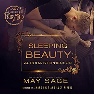 Sleeping Beauty     Not Quite the Fairy Tale, Book 7              Written by:                                                                                                                                 May Sage                               Narrated by:                                                                                                                                 Shane East,                                                                                        Lucy Rivers                      Length: 2 hrs and 44 mins     2 ratings     Overall 5.0