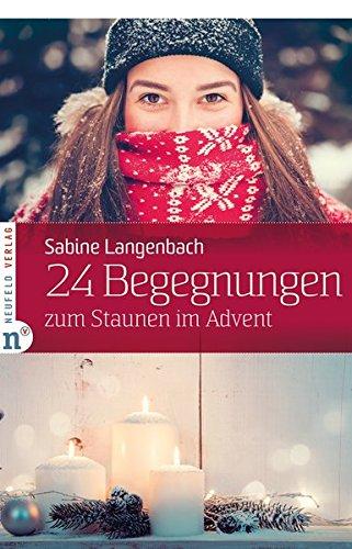 24 Begegnungen zum Staunen im Advent (Adventskalenderbuch)