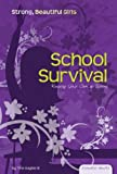 School Survival: Keeping Your Cool at School (Essential Health: Strong Beautiful Girls) - Tina Gagliardi