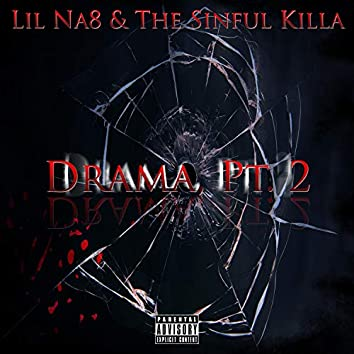 Drama, Pt. 2 (feat. The Sinful Killa)