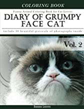 Diary of Grumpy Face Cat-Funny Animal Coloring Book for Cat Lovers: Creativity and Mindfulness Sketch Greyscale Coloring Book for Adults and Grown ups ... Mindfulness Sketch Coloring Book) (Volume 2)