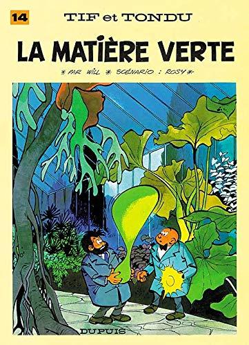 Tif et Tondu, tome 14 : La Matière verte