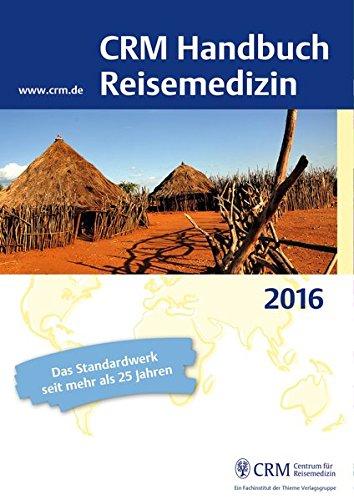 CRM Handbuch Reisemedizin: Ausgabe 2016