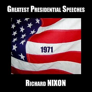 Greatest Presidential Speeches : Richard M. Nixon 1971