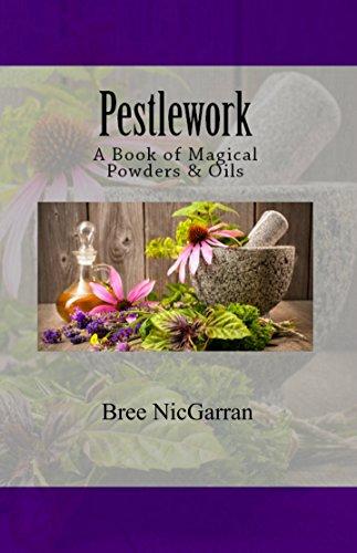 Pestlework: A Book of Magical Powders & Oils