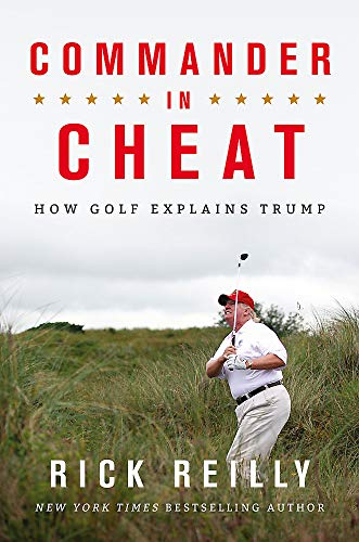 Commander in Cheat: How Golf Explains Trump: The brilliant New York Times...