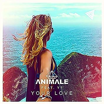 Your Love (feat. Y?) (Radio Edit)