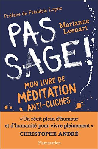 Pas sage!: Mon livre de méditation anti-clichés