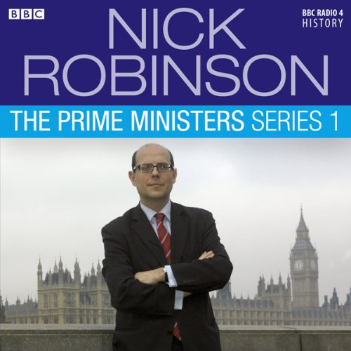 Nick Robinson's The Prime Ministers: The Complete Series 1 cover art