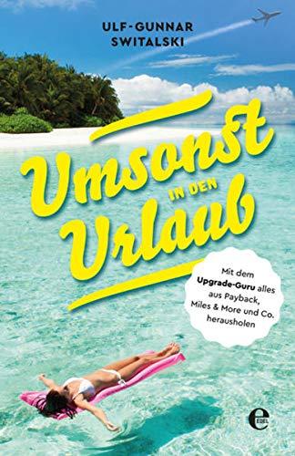 Umsonst in den Urlaub: Mit dem Upgrade-Guru alles aus Payback, Miles & More und Co. herausholen
