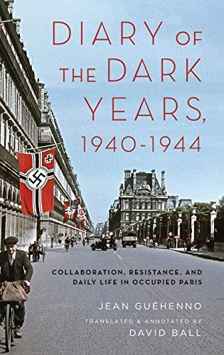 Image of Diary of the Dark Years, 1940-1944: Collaboration, Resistance, and Daily Life in Occupied Paris