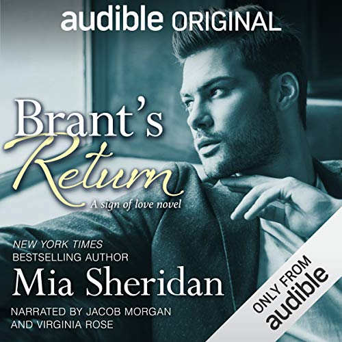 Brant's Return                   Written by:                                                                                                                                 Mia Sheridan                               Narrated by:                                                                                                                                 Jacob Morgan,                                                                                        Virginia Rose                      Length: 9 hrs and 17 mins     2 ratings     Overall 5.0